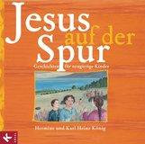 Hermine  König, Karl Heinz  König - Jesus auf der Spur