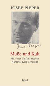 Josef  Pieper - Muße und Kult