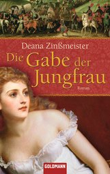 Deana  Zinßmeister - Die Gabe der Jungfrau