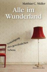 Matthias C.  Müller - Alle im Wunderland