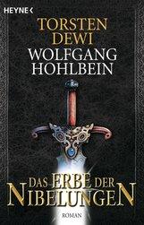Torsten  Dewi, Wolfgang  Hohlbein  (Hrsg.) - Das Erbe der Nibelungen