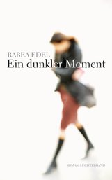 Rabea  Edel - Ein dunkler Moment