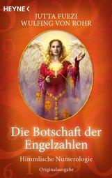 Wulfing von Rohr, Jutta  Fuezi - Die Botschaft der Engelzahlen