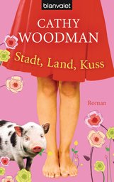 Cathy  Woodman - Stadt, Land, Kuss