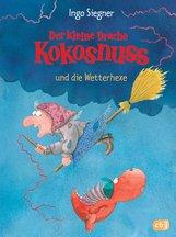 Ingo  Siegner - Der kleine Drache Kokosnuss und die Wetterhexe