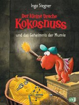 Ingo  Siegner - Der kleine Drache Kokosnuss und das Geheimnis der Mumie