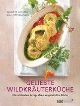 Ria  Lottermoser-Fetzer, Brigitte  Klemme - Geliebte Wildkräuterküche