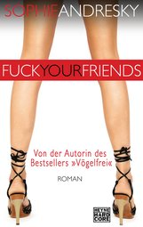 Sophie  Andresky - Fuck your Friends