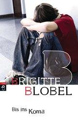 Brigitte  Blobel - Bis ins Koma