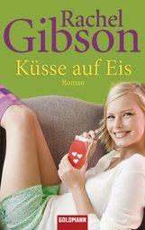 Rachel  Gibson - Küsse auf Eis