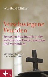 Wunibald  Müller - Verschwiegene Wunden