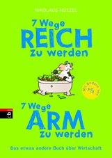 Nikolaus  Nützel - 7 Wege reich zu werden - 7 Wege arm zu werden