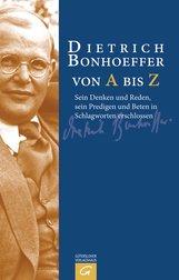 Manfred  Weber  (Hrsg.) - Dietrich Bonhoeffer von A bis Z