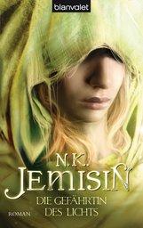 N.K.  Jemisin - Die Gefährtin des Lichts
