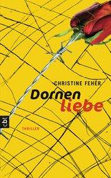 Christine  Fehér - Dornenliebe