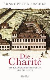 Ernst Peter  Fischer - Die Charité