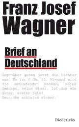 Franz Josef  Wagner - Brief an Deutschland