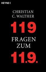 Christian C.  Walther - 119 Fragen zum 11.9.