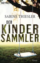 Sabine  Thiesler - Der Kindersammler