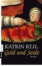 Katrin  Keil - Gold und Seide