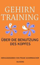 Frank  Schirrmacher  (Hrsg.) - Gehirntraining