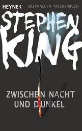 Stephen  King - Zwischen Nacht und Dunkel
