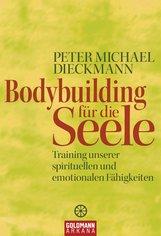 Peter Michael  Dieckmann - Bodybuilding für die Seele