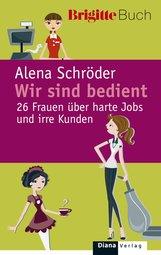 Alena  Schröder - Wir sind bedient.