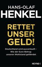 Hans-Olaf  Henkel - Rettet unser Geld!