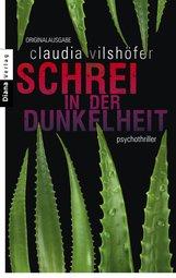 Claudia  Vilshöfer - Schrei in der Dunkelheit