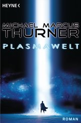 Michael Marcus  Thurner - Die Plasmawelt