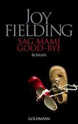 Joy  Fielding - Sag Mami Good bye