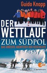 Guido  Knopp - Der Wettlauf zum Südpol