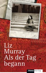 Liz  Murray - Als der Tag begann