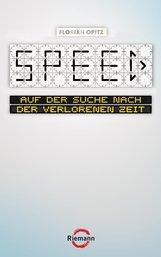 Florian  Opitz - SPEED - Auf der Suche nach der verlorenen Zeit