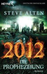 Steve  Alten - 2012 - Die Prophezeiung