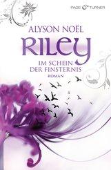 Alyson  Noël - Riley - Im Schein der Finsternis