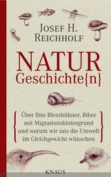 Josef H.  Reichholf, Michael  Miersch - Naturgeschichte(n)