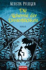 Kerstin  Wetzel - Die Alchemie der Unsterblichkeit