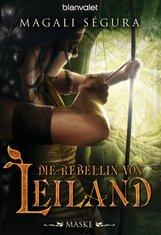 Magali  Ségura - Die Rebellin von Leiland 1