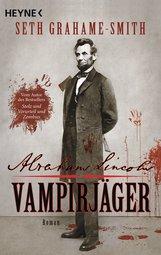 Seth  Grahame-Smith - Abraham Lincoln - Vampirjäger