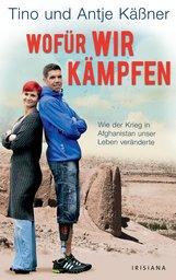 Tino  Käßner, Antje  Käßner - Wofür wir kämpfen