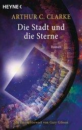 Arthur C.  Clarke - Die Stadt und die Sterne