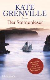Kate  Grenville - Der Sternenleser