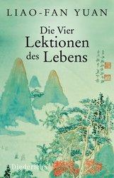 Liao-fan  Yuan, Ute  Engler  (Hrsg.) - Die Vier Lektionen des Lebens