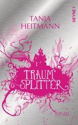 Tanja  Heitmann - Traumsplitter