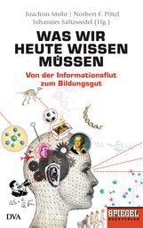 Joachim  Mohr  (Hrsg.), Norbert F.  Pötzl  (Hrsg.), Johannes  Saltzwedel  (Hrsg.) - Was wir heute wissen müssen