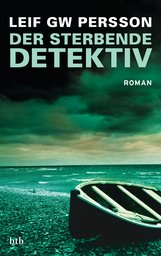 Leif GW  Persson - Der sterbende Detektiv
