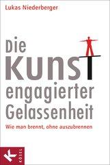 Lukas  Niederberger - Die Kunst engagierter Gelassenheit