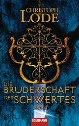 Christoph  Lode - Die Bruderschaft des Schwertes